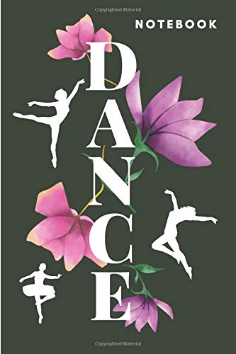 Dance Notebook: Dance Bullet  Journal/Writing Notebook in Dance Poses for Dance lovers