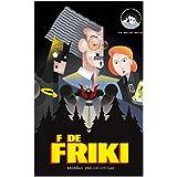 F de Friki: Reseñas periodísticas (Spanish Edition)