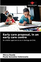 Early care proposal, in an early care centre
