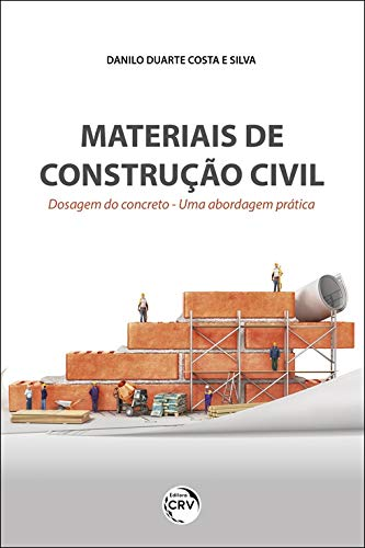 Materiais de construção civil: dosagem do concreto uma abordagem prática