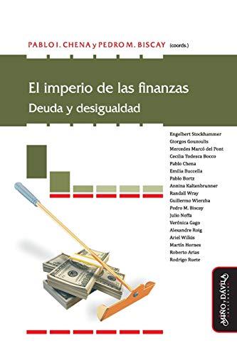 El imperio de las finanzas: Deuda y desigualdad (Nuevas Teorías Económicas)