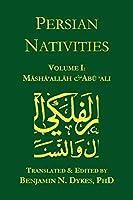 Persian Nativities I: Masha'allah and Abu 'Ali