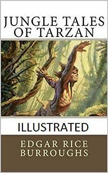 Jungle Tales of Tarzan Illustrated by [Edgar Rice Burroughs]