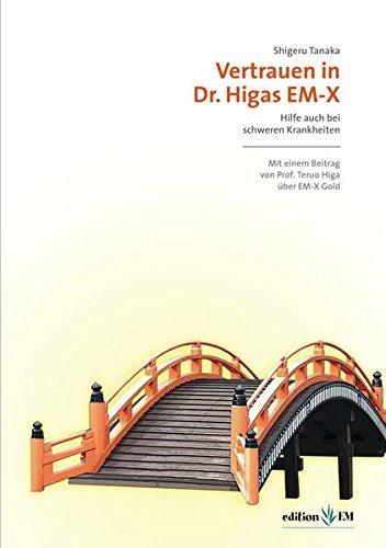 Vertrauen in Dr. Higas EM-X. Hilfe auch bei schweren Krankheiten