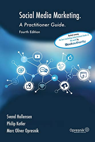 Social Media Marketing: A Practitioner Guide (Opresnik Management Guides, Band 14)