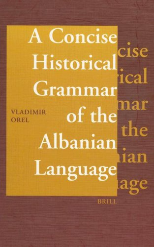 A Concise Historical Grammar of the Albanian Language: Reconstruction of Proto-Albanian