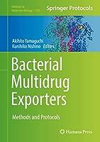 Bacterial Multidrug Exporters: Methods and Protocols (Methods in Molecular Biology (1700))