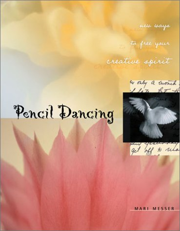 Pencil Dancing : New Ways to Free Your Creative Spirit