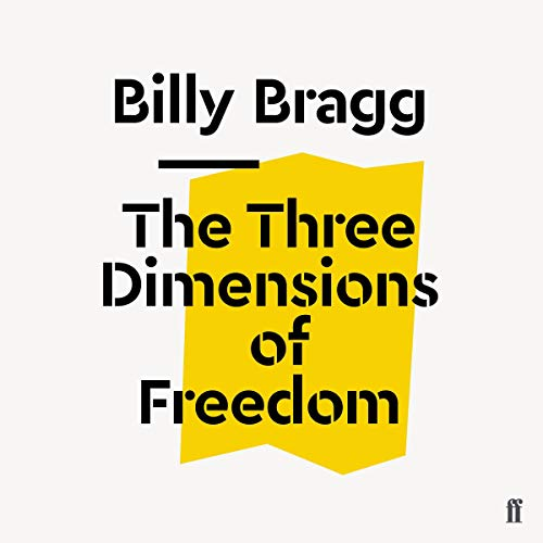 The Three Dimensions of Freedom - Billy Bragg