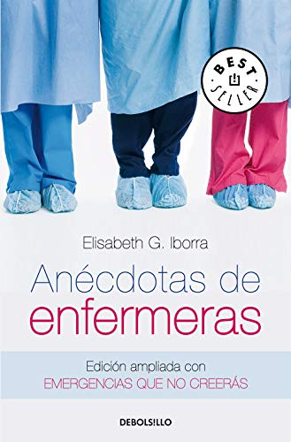 Anécdotas de enfermeras: Edición ampliada con Emergencias que no creerás