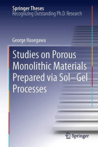 Studies on Porous Monolithic Materials Prepared via Sol–Gel Processes (Springer Theses)