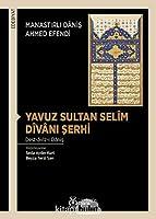 Yavuz Sultan Selîm Dîvâni Serhi - Dest-âviz-i Dânis