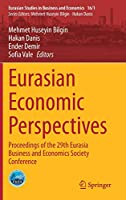 Eurasian Economic Perspectives: Proceedings of the 29th Eurasia Business and Economics Society Conference (Eurasian Studies in Business and Economics, 16/1)