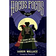 Hocus Pocus in Focus: The Thinking Fan's Guide to Disney's Halloween Classic