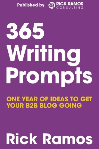 365 Writing Prompts: One Year Of Ideas To Get Your B2B Blog Going