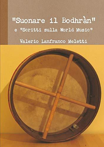 'Suonare il Bodhràn' e 'Scritti sulla World Music'