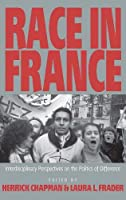 Race in France: Interdisciplinary Perspectives on the Politics of Difference