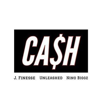 CA$h (feat. . J. Finesse & Nino Biggz)