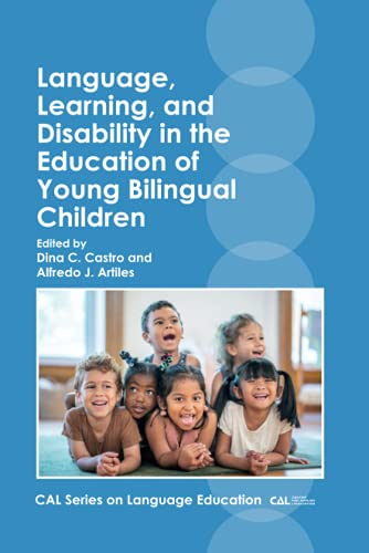 Compare Textbook Prices for Language, Learning, and Disability in the Education of Young Bilingual Children CAL Series on Language Education, 4 Volume 4  ISBN 9781800411838 by Castro, Dina,Artiles, Alfredo