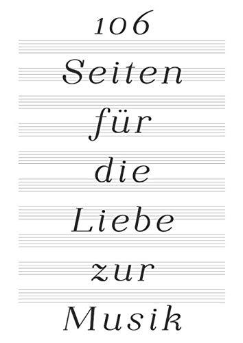 Notenpapier – 106 Seiten für die Liebe zur Musik: Notenheft A4 Blanko mit 10 leeren Notensystemen und Platz für Überschrift auf jeder Seite (Notenblock groß, Band 1)