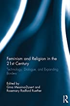 Feminism and Religion in the 21st Century: Technology, Dialogue, and Expanding Borders