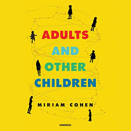 Adults and Other Children Audiobook By Miriam Cohen cover art