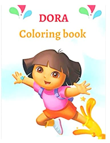 Dora Coloring Book: for Kids and Adults with Fun, Easy, and Relaxing High-quality images