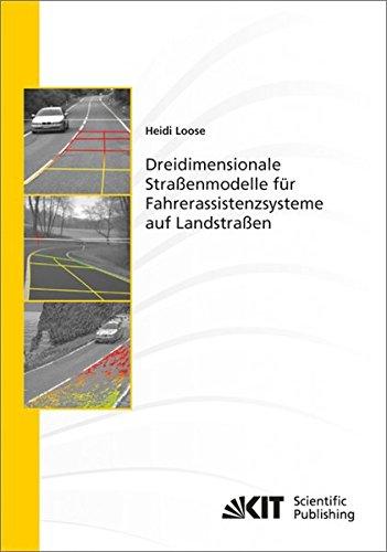 Dreidimensionale Strassenmodelle fuer Fahrerassistenzsysteme auf Landstrassen (Schriftenreihe / Institut fuer Mess- und Regelungstechnik, Karlsruher Institut fuer Technologie)