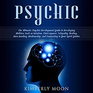 Psychic     The Ultimate Psychic Development Guide to Developing Abilities Such as Intuition, Clairvoyance, Telepathy, Healing, Aura Reading, Mediumship, and Connecting to Your Spirit Guides              By:                                                                                                                                 Kimberly Moon                               Narrated by:                                                                                                                                 Sam Slydell                      Length: 3 hrs and 1 min     29 ratings     Overall 5.0