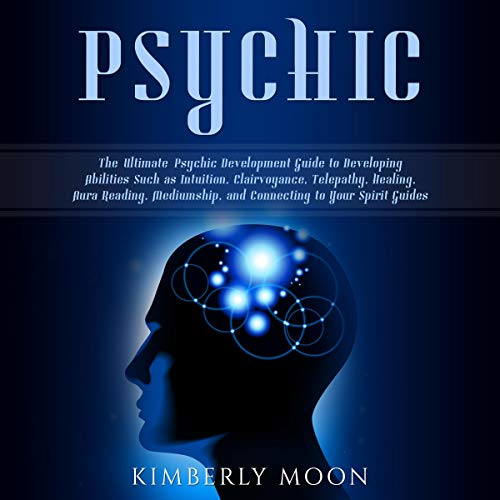 Psychic     The Ultimate Psychic Development Guide to Developing Abilities Such as Intuition, Clairvoyance, Telepathy, Healing, Aura Reading, Mediumship, and Connecting to Your Spirit Guides              By:                                                                                                                                 Kimberly Moon                               Narrated by:                                                                                                                                 Sam Slydell                      Length: 3 hrs and 1 min     26 ratings     Overall 4.9