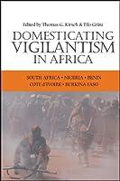 Domesticating Vigilantism in Africa