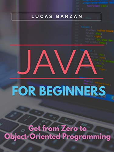 Java For Beginners: Get From Zero to Object-Oriented Programming Front Cover