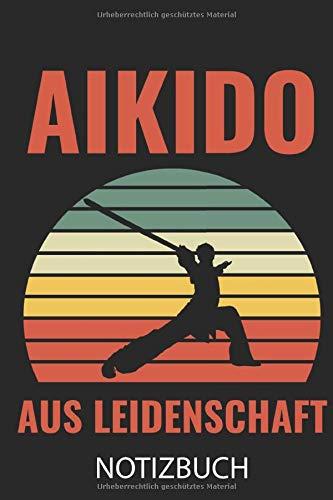 AIKIDO AUS LEIDENSCHAFT NOTIZBUCH: A5 TAGEBUCH Aikido Buch   Kampfsport Buch   Training   Japanisch   Aikido Bücher   Kampfkunst   Geschenkidee für Kampfsportler Anfänger