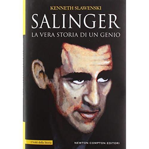 Salinger. La vera storia di un genio