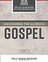 Discovering the Glorious Gospel [ESV Edition]
