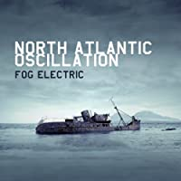Fog Electric by NORTH ATLANTIC OSCILLATIO (2013-06-11)