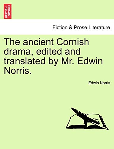 Norris, E: Ancient Cornish drama, edited and translated by M