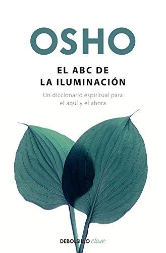 El ABC de la iluminación: Un diccionario espiritual para el aquí y el ahora (CLAVE)