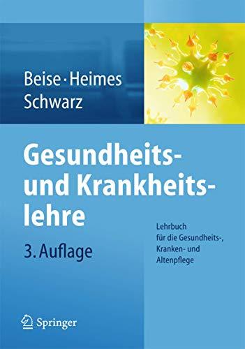 Gesundheits- und Krankheitslehre: Lehrbuch für die Gesundheits-, Kranken- und Altenpflege
