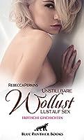 Unstillbare Wollust - Lust auf Sex   Erotische Geschichten: Hauptsache, alle kommenauf ihre Kosten ...