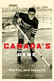 Canada's Game: Hockey and Identity - Andrew C. Holman