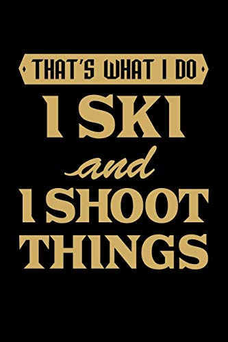That'S What I Do I Ski And I Shoot Things: Blank Paper Sketch Book - Artist Sketch Pad Journal for Sketching, Doodling, Drawing, Painting or Writing [Lingua Inglese]