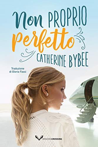 Non proprio perfetto (Not quite Vol. 5) di [Catherine Bybee, Gloria Fassi]