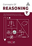 Concepts Of Reasoning Book Class 7 For Logical Thinking 2020 (All Olympiads and School Competitions) (Classic Series)