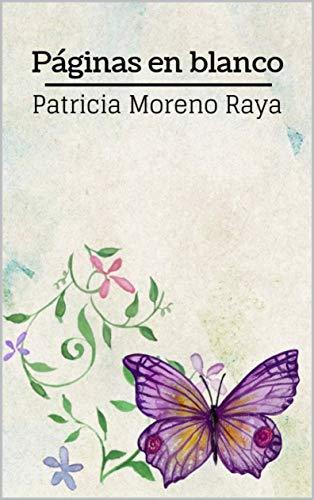 Páginas en blanco eBook: Moreno Raya, Patricia: Amazon.es: Tienda ...