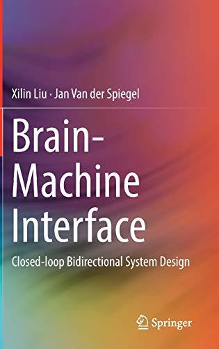 Brain-Machine Interface: Closed-loop Bidirectional System Design