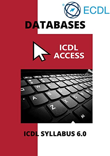 ECDL/ICDL Access: A step-by-step guide to Databases using Microsoft Access Front Cover