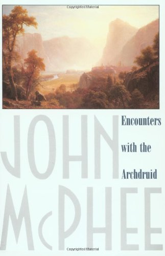 Encounters with the Archdruid: Narratives about a Conservationist and Three of His Natural Enemies