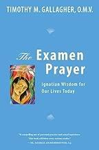 The Examen Prayer: Ignatian Wisdom for Our Lives Today