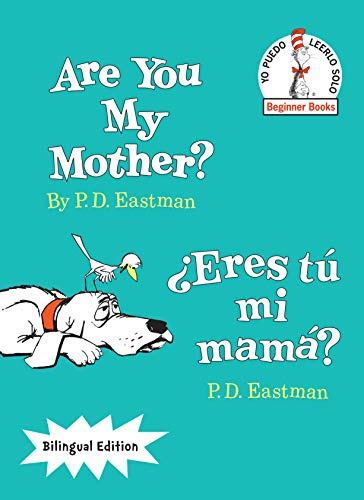 Are You My Mother?/¿Eres tú mi mamá? (Bilingual Edition) (The Cat in the Hat Beginner Books / Yo Puedo Leerlo Solo) (Spanish Edition)